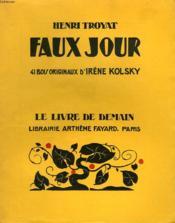 Faux Jour. 41 Bois Originaux D'Irene Kolsky. Le Livre De Demain N° 192. - Couverture - Format classique