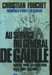 Au Service Du General De Gaulle - Memoires D'Hier Et De Demain. - Couverture - Format classique
