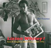 Vente livre :  Listen Whitey! sons et images du black power (1965-1975)  - Pat Thomas