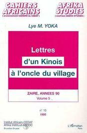 Lettres D'Un Kinois A L'Oncle Du Village ; Zaire, Annees 90 T.5 - Intérieur - Format classique