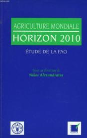 Agriculture Mondiale, Horizon 2010, Etude De La Fao - Couverture - Format classique