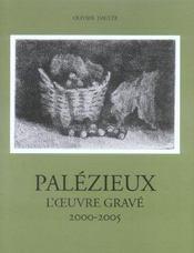 Palézieux t.5 ; l'oeuvre gravé 2000-2005 - Intérieur - Format classique