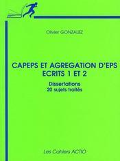 CAPEPS et agrégation d'EPS ; dissertations, 20 sujets traités - Intérieur - Format classique