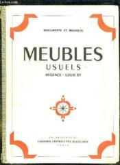 Meubles Usuels. Regence Louis Xv. - Couverture - Format classique