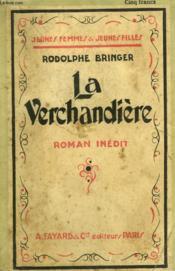 La Verchandiere. Collection Jeunes Femmes Et Jeunes Filles N° 33. - Couverture - Format classique