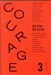 Vente  REVUE LE COURAGE N.3 ; âge d'or / âge de fer  - Collectif - Revue Le Courage