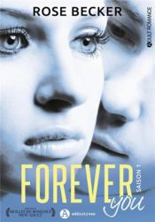 Vente livre :  Forever you saison 1  - Rose M. Becker