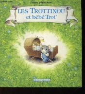 Les Trottinou ; Et Bébé Trot - Couverture - Format classique