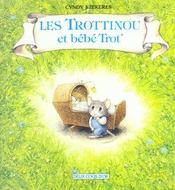 Les Trottinou ; Et Bébé Trot - Intérieur - Format classique