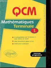 Qcm Mathematiques Terminale S Nouveau Programme Une Simulation Pour Le Bac Qcm Pour Concours - Couverture - Format classique