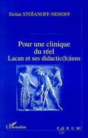 Pour une clinique du réel ; Lacan et ses didactic(h)ien - Couverture - Format classique