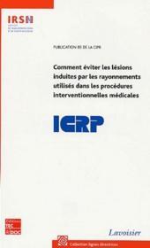 Comment Eviter Les Lesions Induites Par Les Rayonnements Utilises Dans Les Procedures Interventionne - Couverture - Format classique
