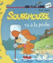 Sourimousse Va A La Peche - Couverture - Format classique