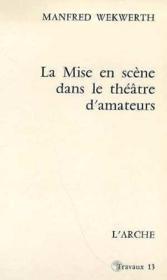 La Mise En Scene Dans La Theatre D'Amateurs - Couverture - Format classique
