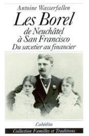 Les Borel, De Neuchatel A San Francisco - Couverture - Format classique
