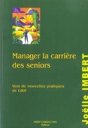 Manager La Carriere Des Seniors. Vers De Nouvelles Pratiquesde Grh - Intérieur - Format classique