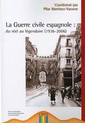 La guerre civile espagnole ; du réel au légendaire (1936-2006) - Intérieur - Format classique