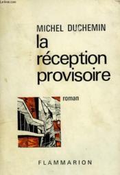 La Reception Provisoire. - Couverture - Format classique