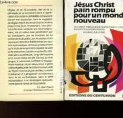 Jesus Christ Pain Rompu Pour Un Monde Nouveau - Couverture - Format classique