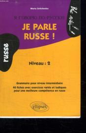 Je Parle Russe Niveau 2 Grammaire Pour Niveau Intermediaire 40 Fiches Avec Exercices Varies Ludiques - Couverture - Format classique
