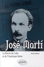Jose marti ; la liberté de cuba et de l'amérique latine - Intérieur - Format classique
