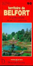 Territoire de Belfort ; le guide complet de ses 101 communes - Couverture - Format classique