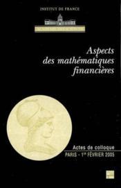 Aspects Des Mathematiques Financieres (Actes De Colloque, Paris, 1er Fevrier 2005) - Couverture - Format classique