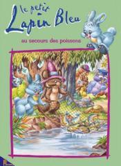 Le petit lapin bleu au secours des poissons - Couverture - Format classique