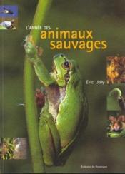 L'annee des animaux sauvages  - Eric Joly