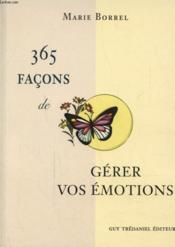 365 facons de gerer vos emotions  - Marie Borrel