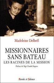 Missionnaires sans bateau ; les racines de la mission - Couverture - Format classique
