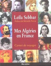 Mes Algéries en france ; carnet de voyages - Intérieur - Format classique