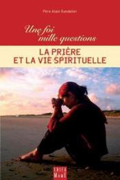 Une Foi, Mille Questions Sur... ; La Prière Et La Vie Spirituelle - Couverture - Format classique