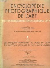 Encyclopedie Photographique De L Art. N° 1 Mai 1935. Les Antiquites Egyptiennes Du Musee Du Louvre. Texte En Anglais Et En Francais. - Couverture - Format classique