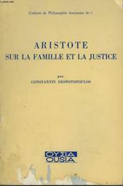 Aristote. Sur La Famille Et La Justice. Cahiers E Philosophie Ancienne N°1. - Couverture - Format classique
