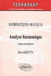Mathematiques Pratiques Analyse Harmonique Cours Et Exercices - Couverture - Format classique