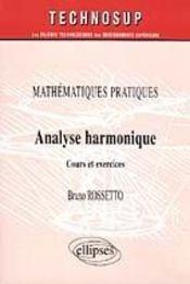 Mathematiques Pratiques Analyse Harmonique Cours Et Exercices - Intérieur - Format classique