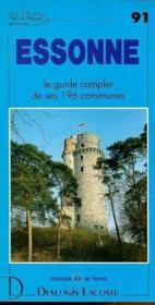 Essonne ; le guide complet de ses 196 communes - Couverture - Format classique
