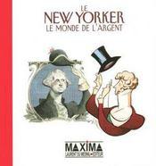 Le New Yorker ; Le Monde De L'Argent - Intérieur - Format classique
