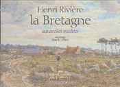 Henri Rivière, la Bretagne ; aquarelles inédites - Couverture - Format classique