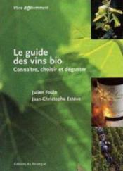 Le guide des vins bios-connaitre, choisir et deguster - Couverture - Format classique