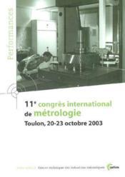 11e congres international de metrologie ; toulon 20-23 octobre 2003 ; performances resultats des actions c - Couverture - Format classique
