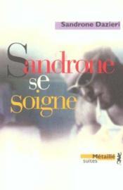 Sandrone Se Soigne - Couverture - Format classique