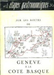 Etapes Gastronomiques. Sur Les Routes De Geneve A La Cote Basque. - Couverture - Format classique