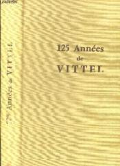 125 Annees De Vittel. 1852 - 1977. - Couverture - Format classique