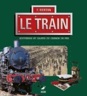 Le train, souvenirs et objets du chemin de fer - Couverture - Format classique