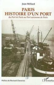 Paris, histoire d'un port ; du Port de Paris au Port autonome de Paris - Couverture - Format classique