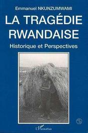 La Tragedie Rwandaise ; Historique Et Perspectives - Intérieur - Format classique