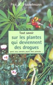 Tout Savoir Sur Les Plantes Qui Deviennent Des Drogues Pavot Coca Cannabis Peyotl Khat - Intérieur - Format classique