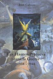 Les Hautes-Pyrenees Dans La Guerre (1938-1948) - Couverture - Format classique
